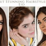Awesome Hairstyles For Special Eid-Ul-Azha 2019